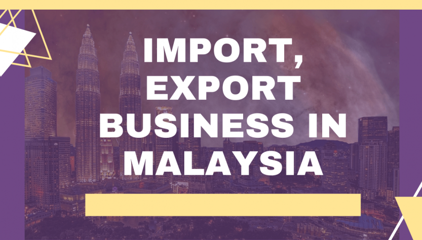 Import and Export Business in Malaysia